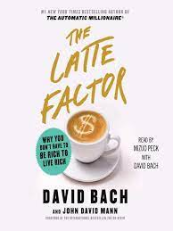 Book Review: The Latte Factor By David Bach